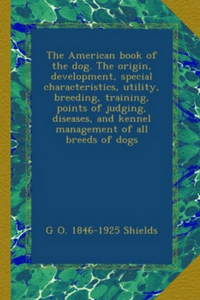 The American Book Of Dog By  G Shields